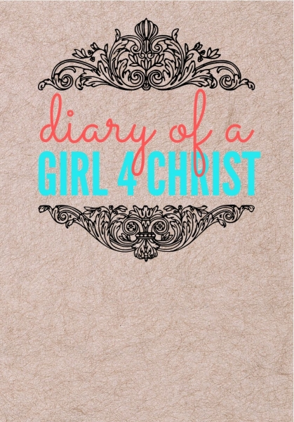 Diary of a Girl 4 Christ