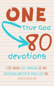 One True God 80 Devotions